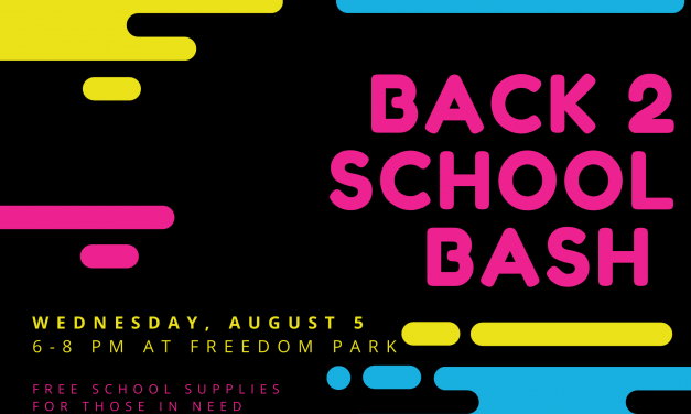 Back To School Bash Wednesday, August 5th At Freedom Park